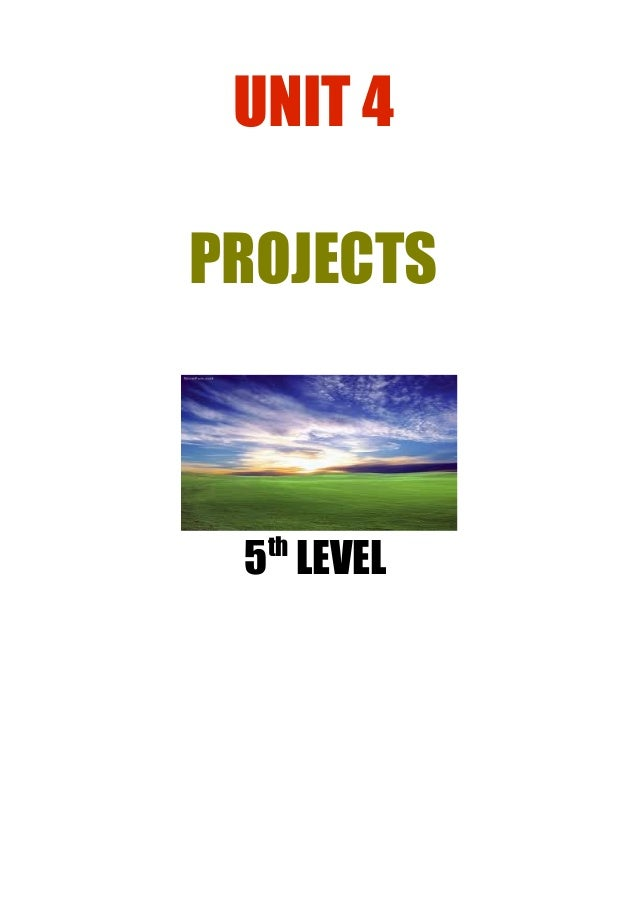 UNIT 4 PROJECTS  th  5 LEVEL