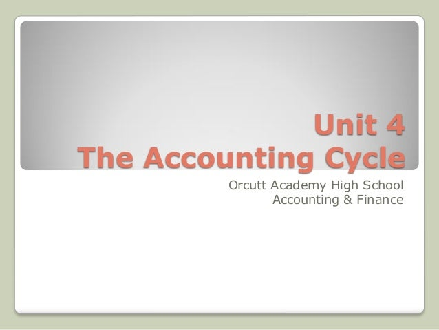 Unit 4 The Accounting Cycle Orcutt Academy High School Accounting & Finance
