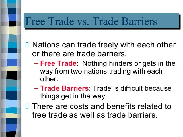 four trade barriers government Trade in higher education services is a billion dollar  30 trade barriers:  12 modes of trade in services the gats defines four ways in which a service.