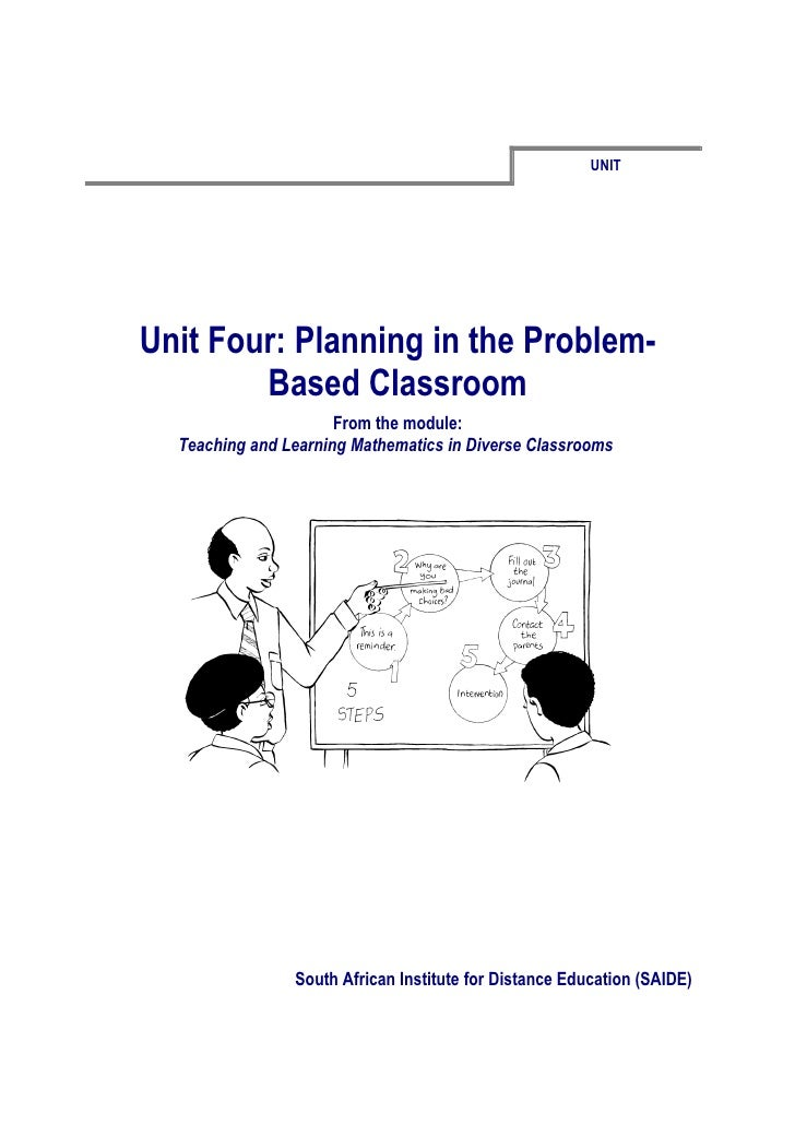 UNITUnit Four: Planning in the Problem-        Based Classroom                      From the module:  Teaching and Learnin...