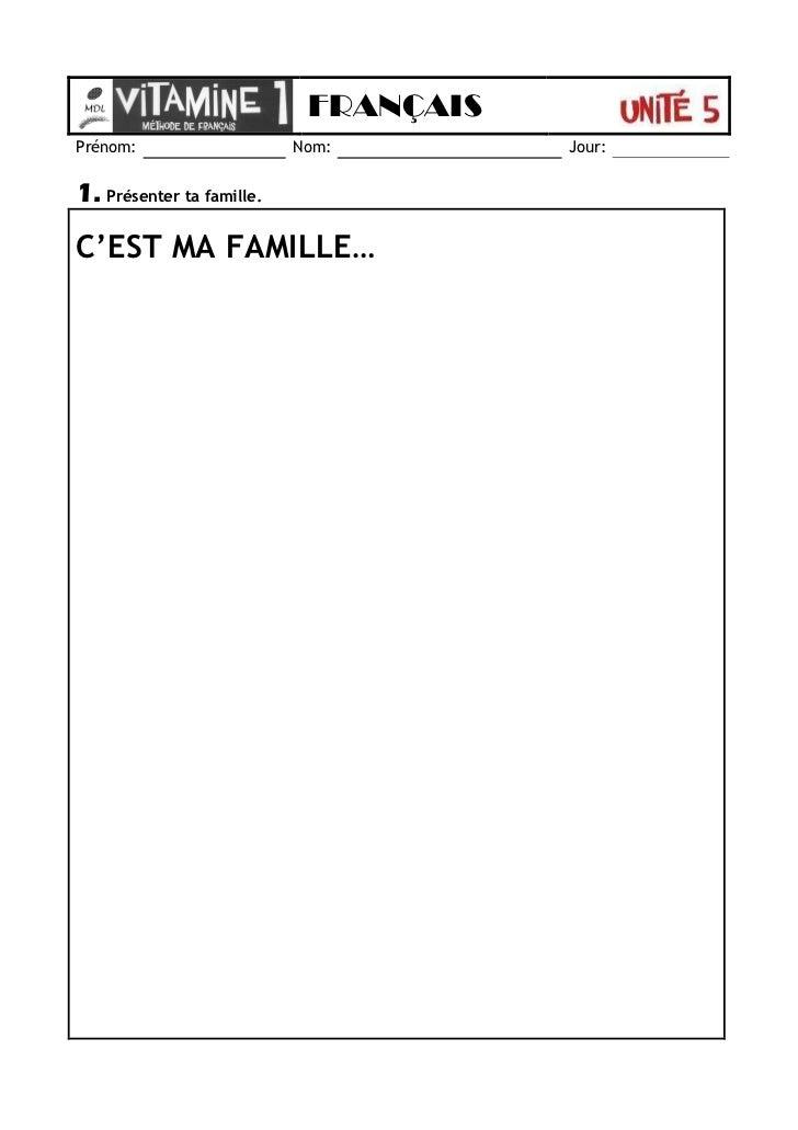 FRANÇAISPrénom:                    Nom:        Jour:1. Présenter ta famille.C'EST MA FAMILLE…