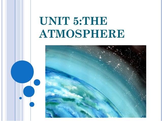 UNIT 5:THEATMOSPHERE