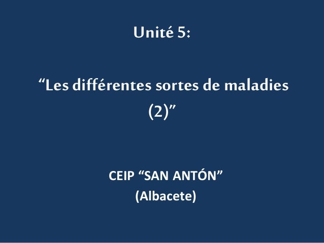 """Unité 5:  """"Les différentes sortes de maladies  (2)""""  CEIP """"SAN ANTÓN""""  (Albacete)"""