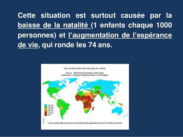 Cette situation est surtout causée par la baisse de la natalité (1 enfants chaque 1000 personnes) et l'augmentation de l'e...