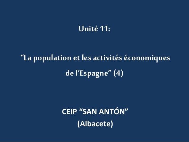 """Unité 11: """"La population et les activités économiques del'Espagne"""" (4) CEIP """"SAN ANTÓN"""" (Albacete)"""