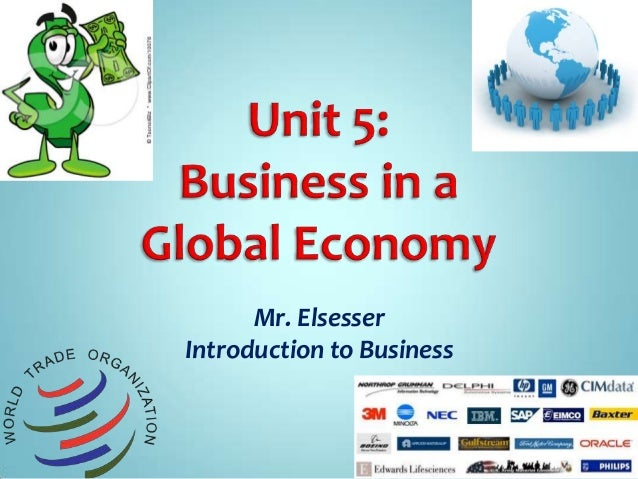 Mr. ElsesserIntroduction to Business
