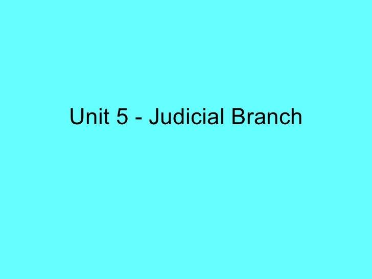 Unit 5 - Judicial Branch