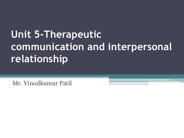 therapeutic communication and group dynamics essay Therapeutic relationship  family, group or community  therapeutic communication nurses use a wide range of effective.