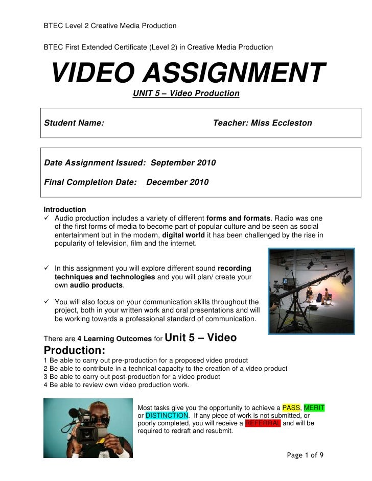 BTEC First Extended Certificate (Level 2) in Creative Media Production   <br />VIDEO ASSIGNMENT<br />UNIT 5 – Video Produc...