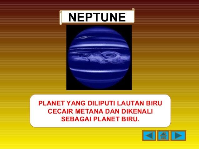 NEPTUNE PLANET YANG DILIPUTI LAUTAN BIRU CECAIR METANA DAN DIKENALI SEBAGAI PLANET BIRU.