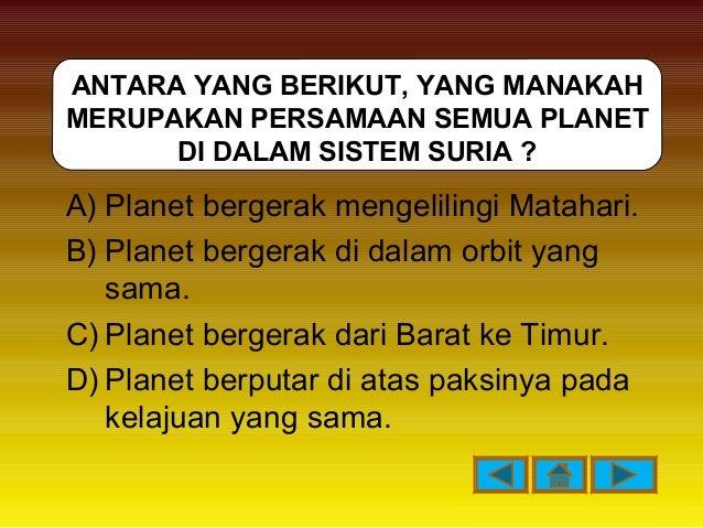 A) Planet bergerak mengelilingi Matahari. B) Planet bergerak di dalam orbit yang sama. C) Planet bergerak dari Barat ke Ti...