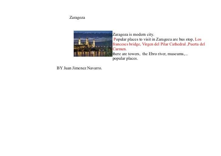 Zaragoza                           Zaragoza is modern city.                            Popular places to visit in Zaragoza...