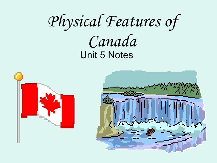 Unit 5 Canadas Physical Features
