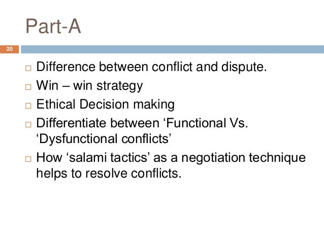 functional vs dysfunctional conflict Items 1 - 7  functional and dysfunctional (constructive and destructive) dimensions of conflicts  in organizations are analysed the interpretation and discussions.