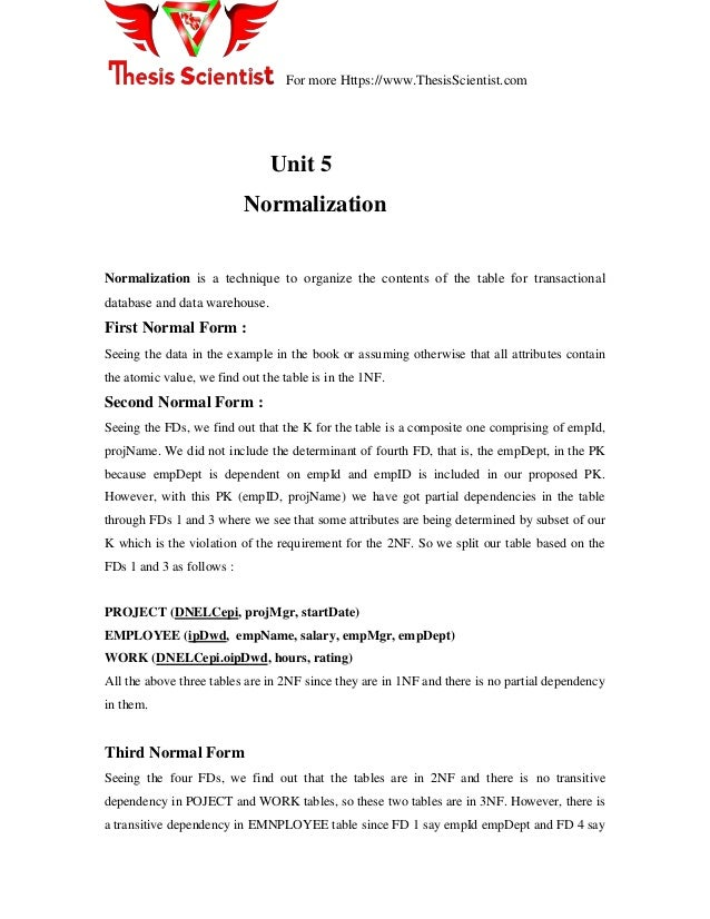 For more Https://www.ThesisScientist.com Unit 5 Normalization Normalization is a technique to organize the contents of the...