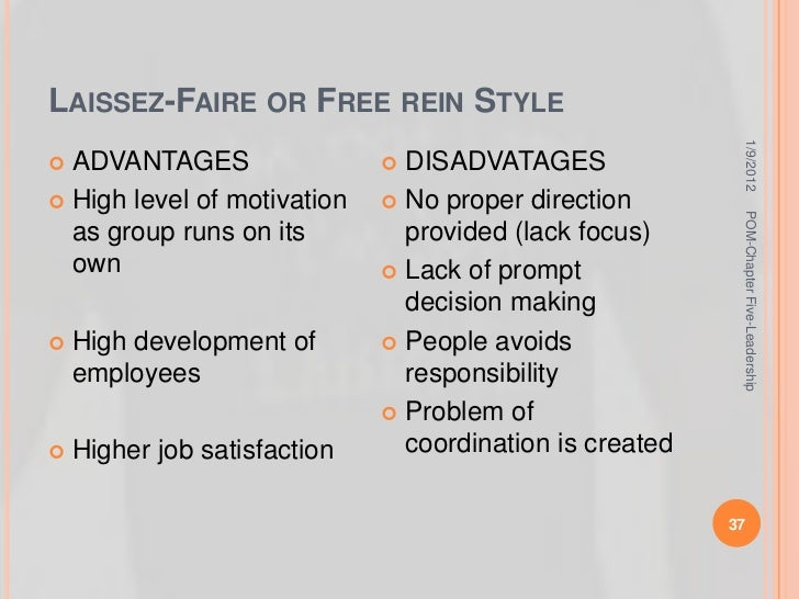 advantages of laissez faire leadership What are the strengths and weaknesses of the  the laissez-faire economic policy  even though the laissez-faire economic policy has some good advantages,.