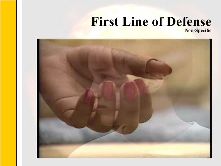 First Line of Defense Non-Specific