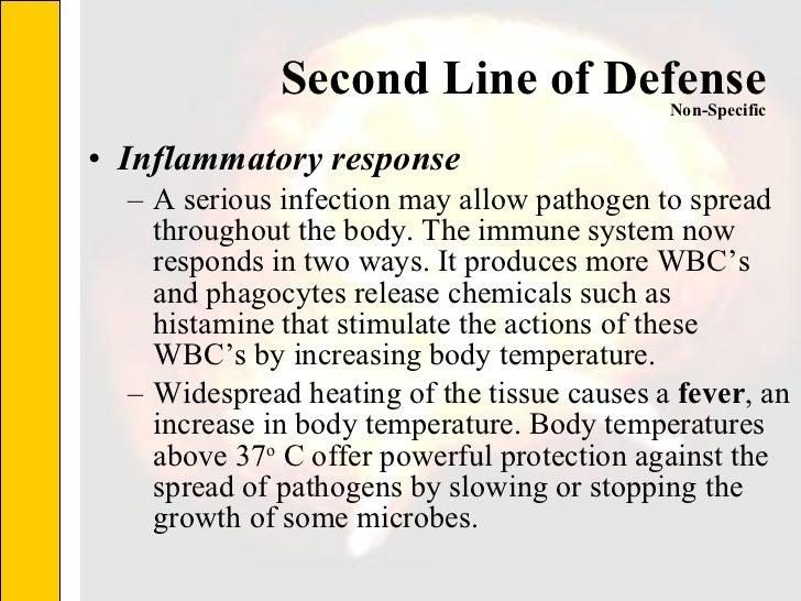 Second Line of Defense <ul><li>Inflammatory response </li></ul><ul><ul><li>A serious infection may allow pathogen to sprea...