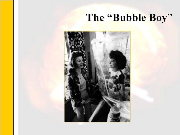 """The """"Bubble Boy """""""