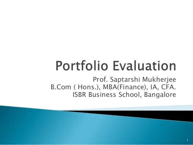 Prof. Saptarshi Mukherjee B.Com ( Hons.), MBA(Finance), IA, CFA. ISBR Business School, Bangalore  1