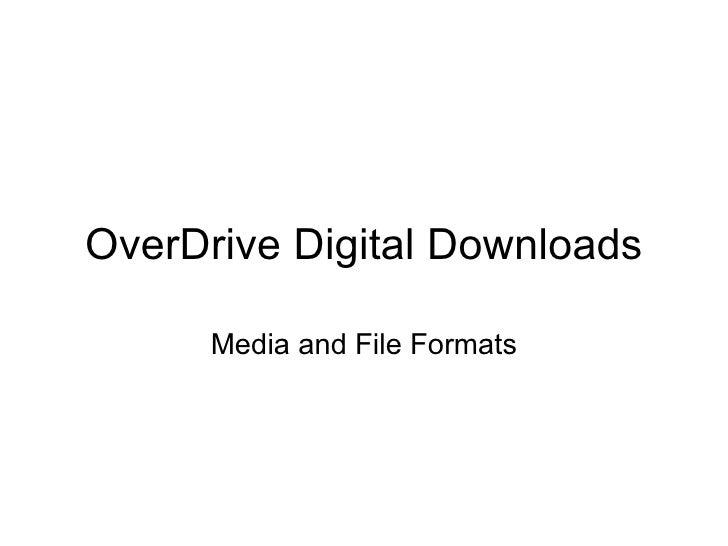 OverDrive Digital Downloads Media and File Formats
