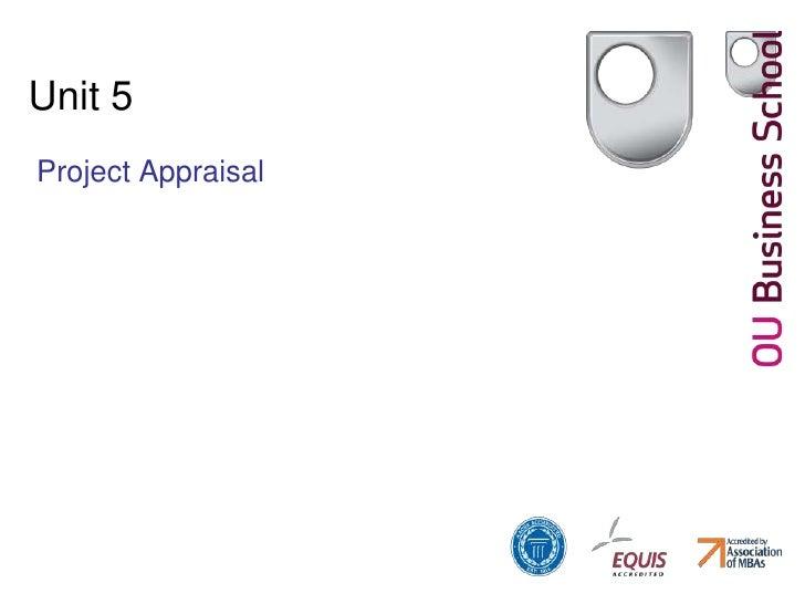 Unit 5<br />Project Appraisal<br />
