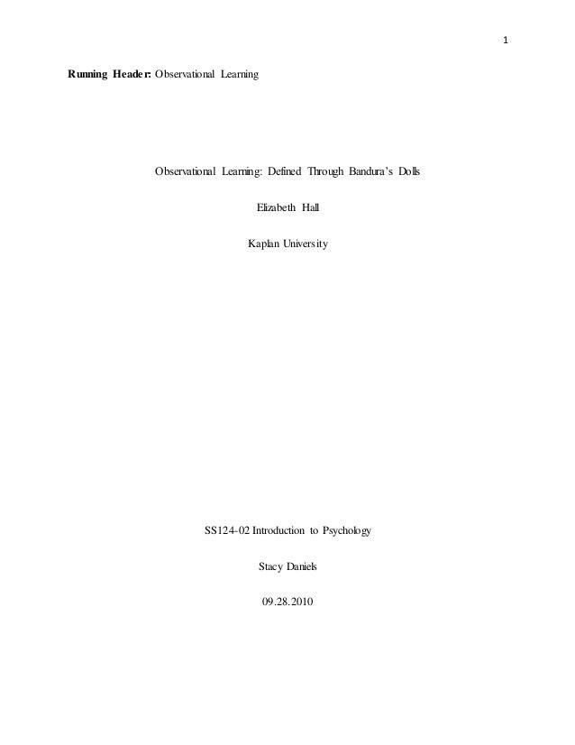 1 Running Header: Observational Learning Observational Learning: Defined Through Bandura's Dolls Elizabeth Hall Kaplan Uni...