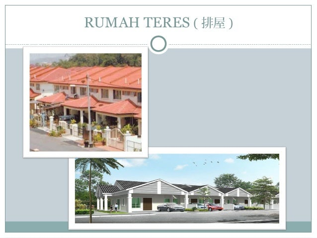 RUMAH TERES ( 排屋 )