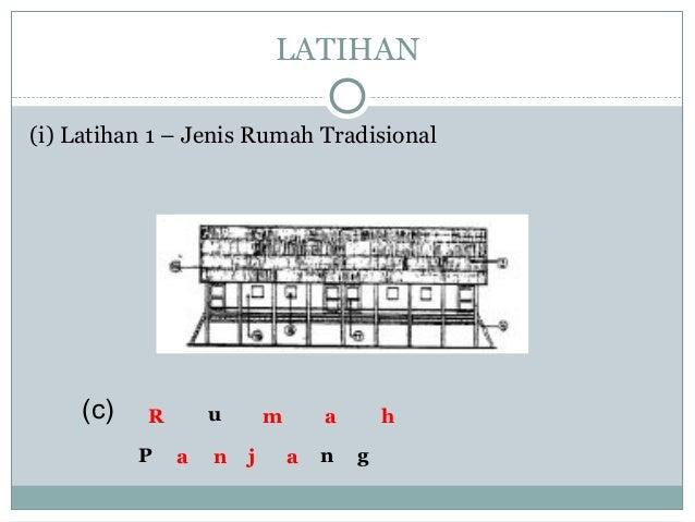 (i) Latihan 1 – Jenis Rumah Tradisional LATIHAN u P n g (c) R m a h a n j a