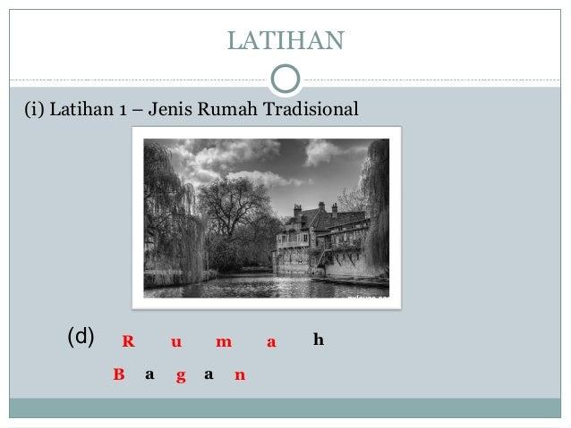 (i) Latihan 1 – Jenis Rumah Tradisional LATIHAN h a a (d) R m au B g n