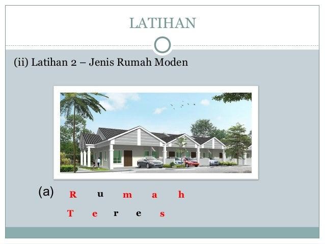 (ii) Latihan 2 – Jenis Rumah Moden LATIHAN u r e (a) R m a h T e s