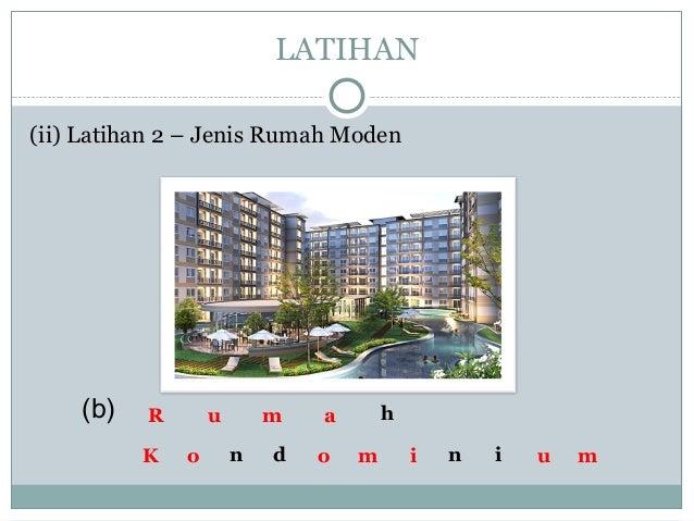 (ii) Latihan 2 – Jenis Rumah Moden LATIHAN h n d n i (b) R u m a K o u mo m i