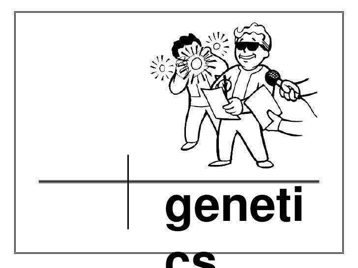 genetics<br />