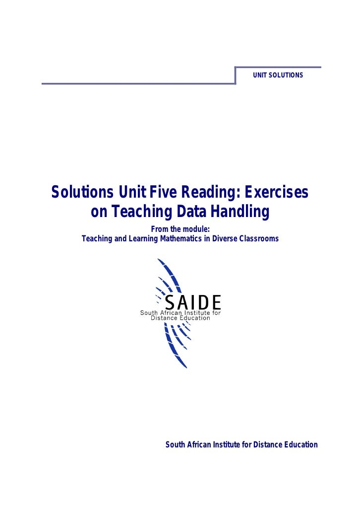 UNIT SOLUTIONSSolutions Unit Five Reading: Exercises      on Teaching Data Handling                       From the module:...