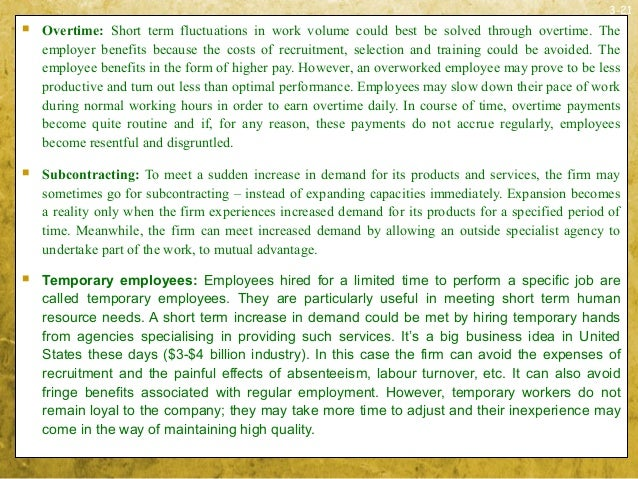 3-21 Overtime: Short term fluctuations in work volume could best be solved through overtime. Theemployer benefits because...