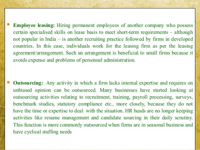 3-22 Employee leasing: Hiring permanent employees of another company who possesscertain specialised skills on lease basis...