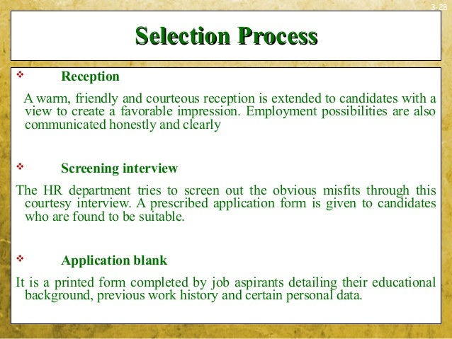 3-28Selection ProcessSelection Process ReceptionA warm, friendly and courteous reception is extended to candidates with a...