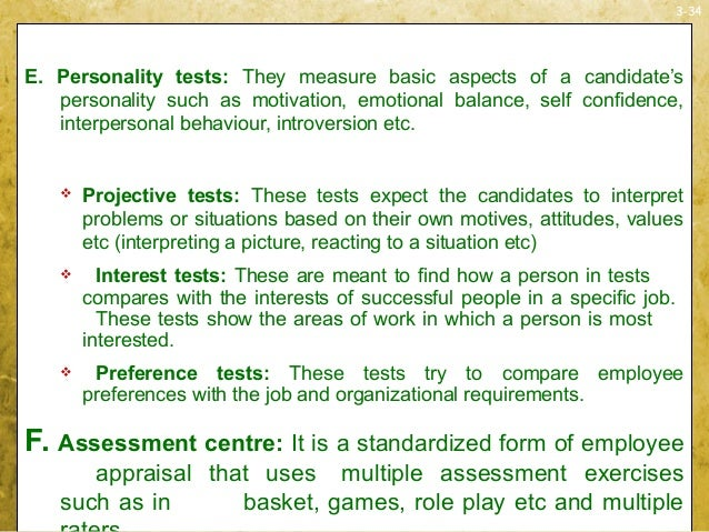 3-34E. Personality tests: They measure basic aspects of a candidate'spersonality such as motivation, emotional balance, se...