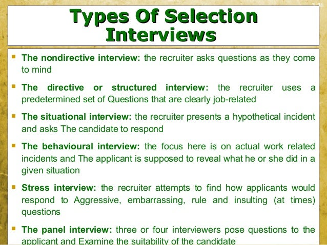 3-36Types Of SelectionTypes Of SelectionInterviewsInterviews The nondirective interview: the recruiter asks questions as ...
