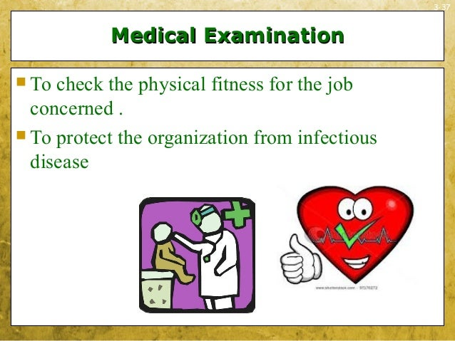 3-37Medical ExaminationMedical Examination To check the physical fitness for the jobconcerned . To protect the organizat...