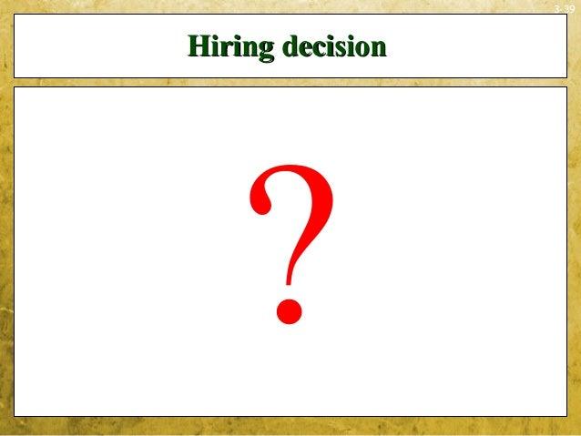 3-39Hiring decisionHiring decision?