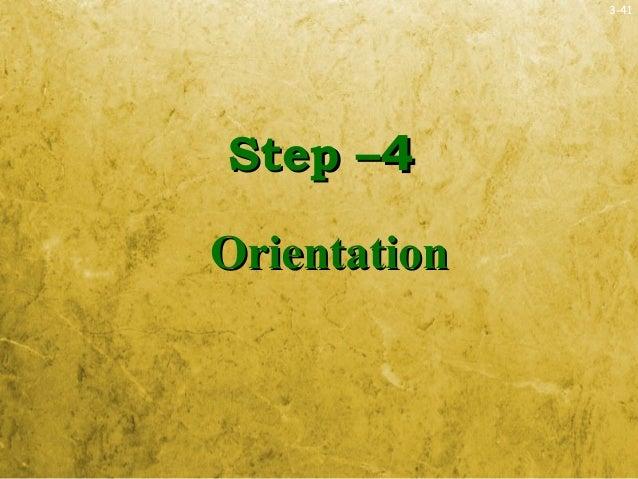 3-41Step –Step –44OrientationOrientation