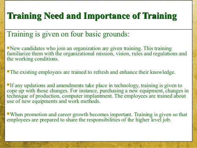 3-49Training Need and Importance of TrainingTraining Need and Importance of TrainingTraining is given on four basic ground...