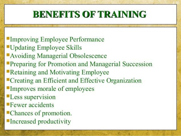 3-50BENEFITS OF TRAININGBENEFITS OF TRAININGImproving Employee PerformanceUpdating Employee SkillsAvoiding Managerial O...