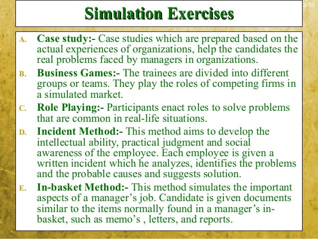 3-53Simulation ExercisesSimulation ExercisesA. Case study:- Case studies which are prepared based on theactual experiences...