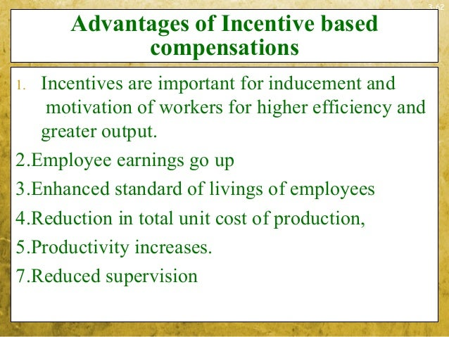 3-62Advantages of Incentive basedcompensations1. Incentives are important for inducement andmotivation of workers for high...
