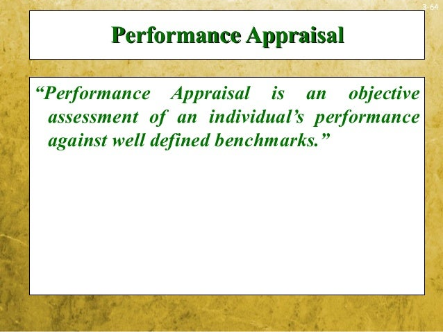 """3-64Performance AppraisalPerformance Appraisal""""Performance Appraisal is an objectiveassessment of an individual's performa..."""