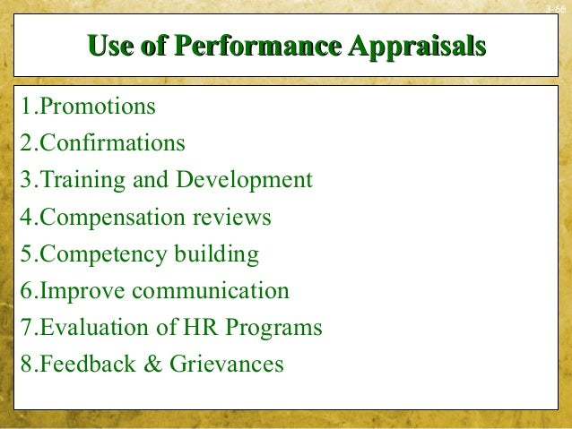 3-66Use of Performance AppraisalsUse of Performance Appraisals1.Promotions2.Confirmations3.Training and Development4.Compe...