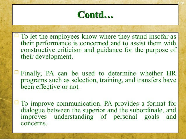 3-68Contd…Contd… To let the employees know where they stand insofar astheir performance is concerned and to assist them w...