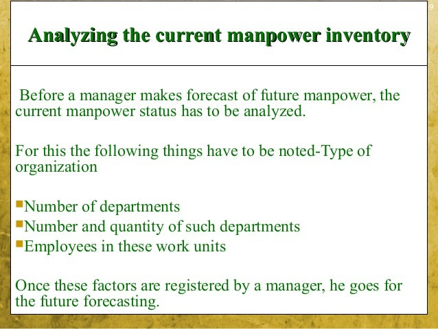 3-9Analyzing the current manpower inventoryAnalyzing the current manpower inventoryBefore a manager makes forecast of futu...